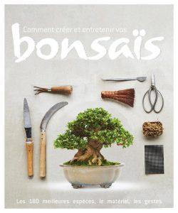 Livre Comment créer et entretenir vos bonsaïs